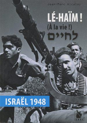 Lé-Haïm ! 14 mai 1948 en Israël