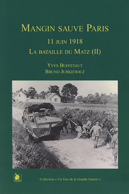 Mangin sauve Paris, bataille du Matz, tome II