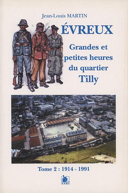Jean-Louis Martin - Évreux, grandes et petites heures du quartier Tilly tome 2