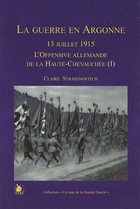 La Guerre en Argonne - 13 juillet 1915