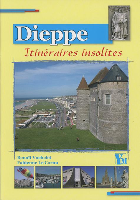 Dieppe, itinéraires insolites