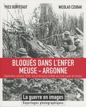 Bloqués dans l'enfer Meuse-Argonne