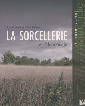 La sorcellerie en Normandie
