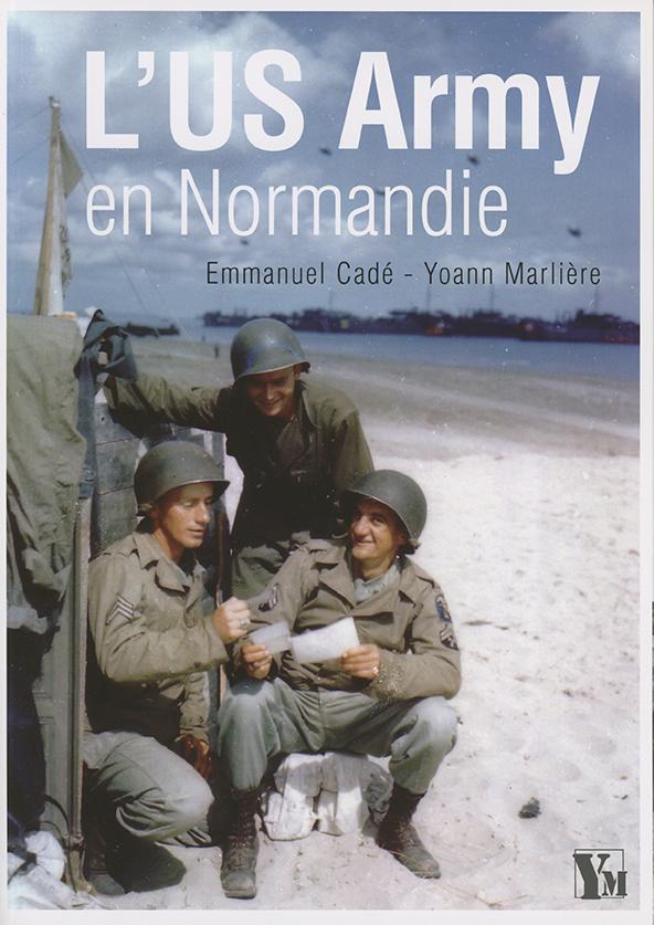 L'US Army en Normandie