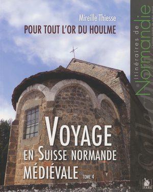 Voyage en Suisse normande médiévale tome 4