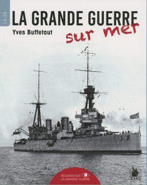 La Grande Guerre sur mer
