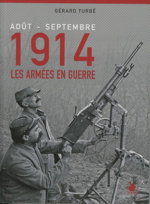 Août - septembre 1914, les armées en guerre