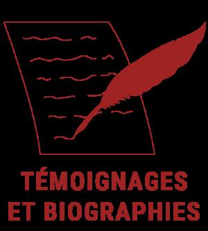 Témoignages et biographies