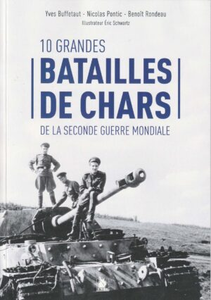 Dix grandes batailles de chars de la seconde guerre mondiale