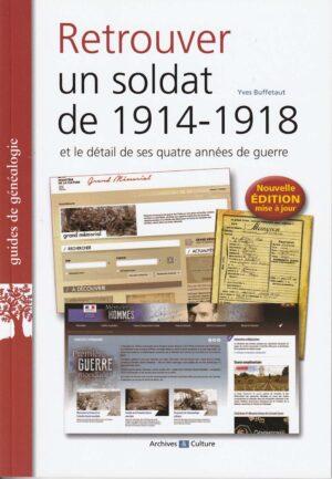 Retrouver un soldat de 1914-1918 et le détail de ses quatre années de guerre