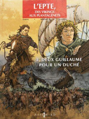 L'Epte, épisode 3 - Deux Guillaume pour un duché