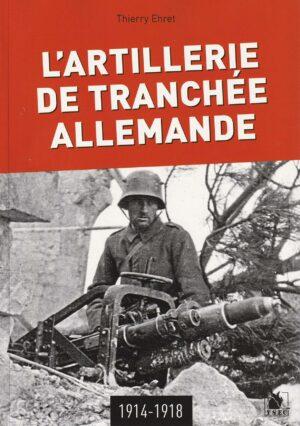 L'artillerie de tranchée allemande